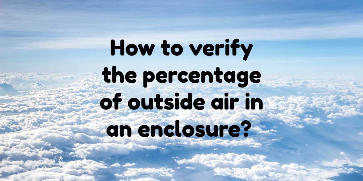 AS1668.2 How to verify the percentage of outside air in an enclosure